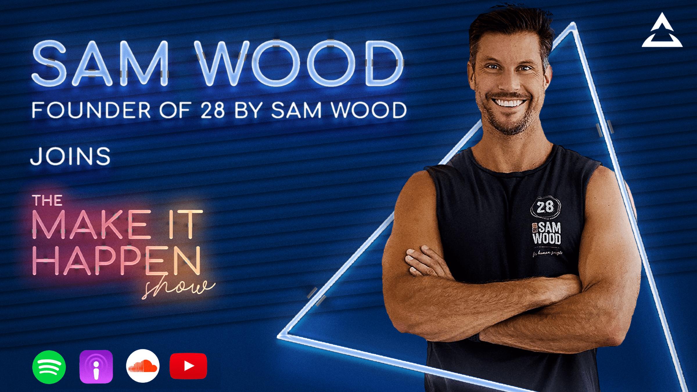 21. Sam Wood promotional image for The Make It Happen Show