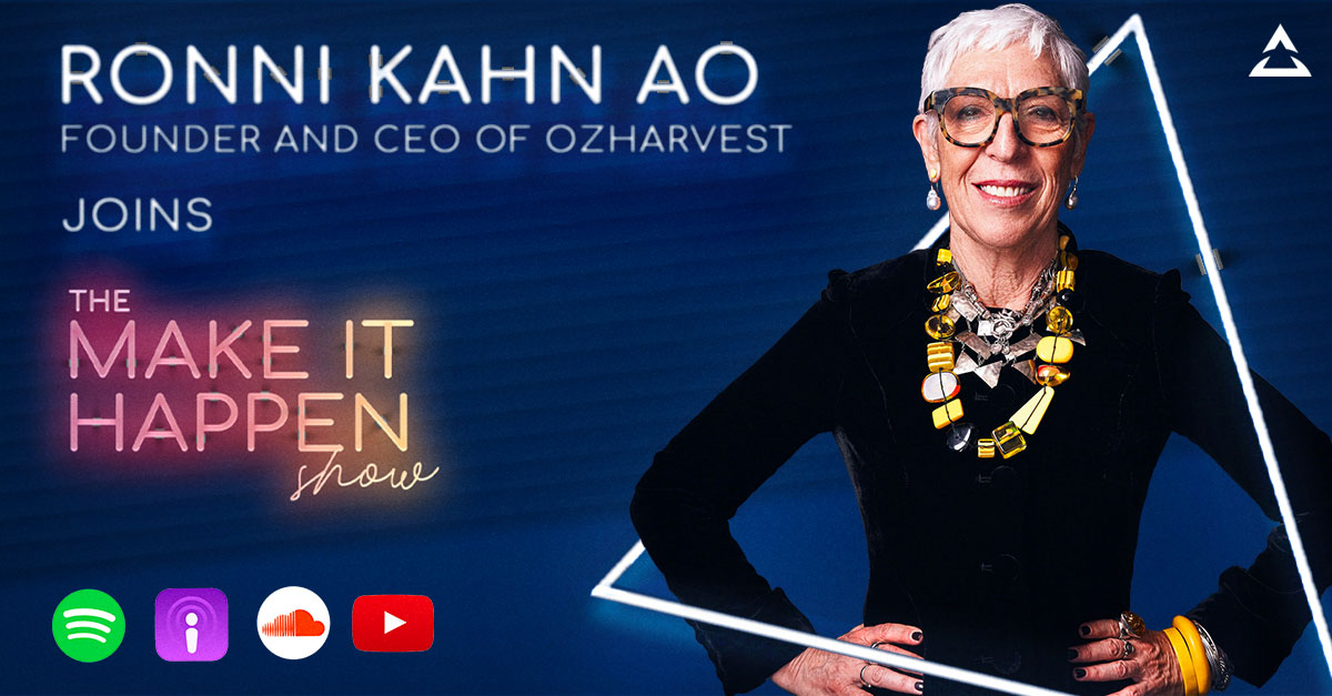 47. Ronni Kahn AO joins the make it happen show image