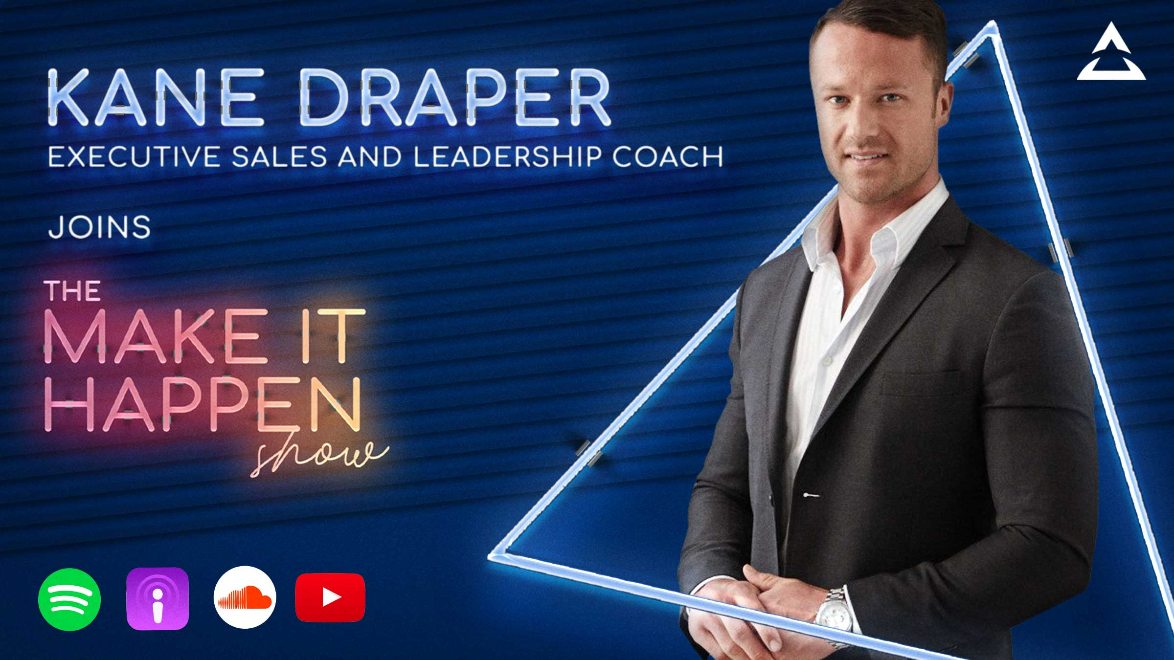 Kane Draper, executive sales and leadership coach joins The Make It Happen Show