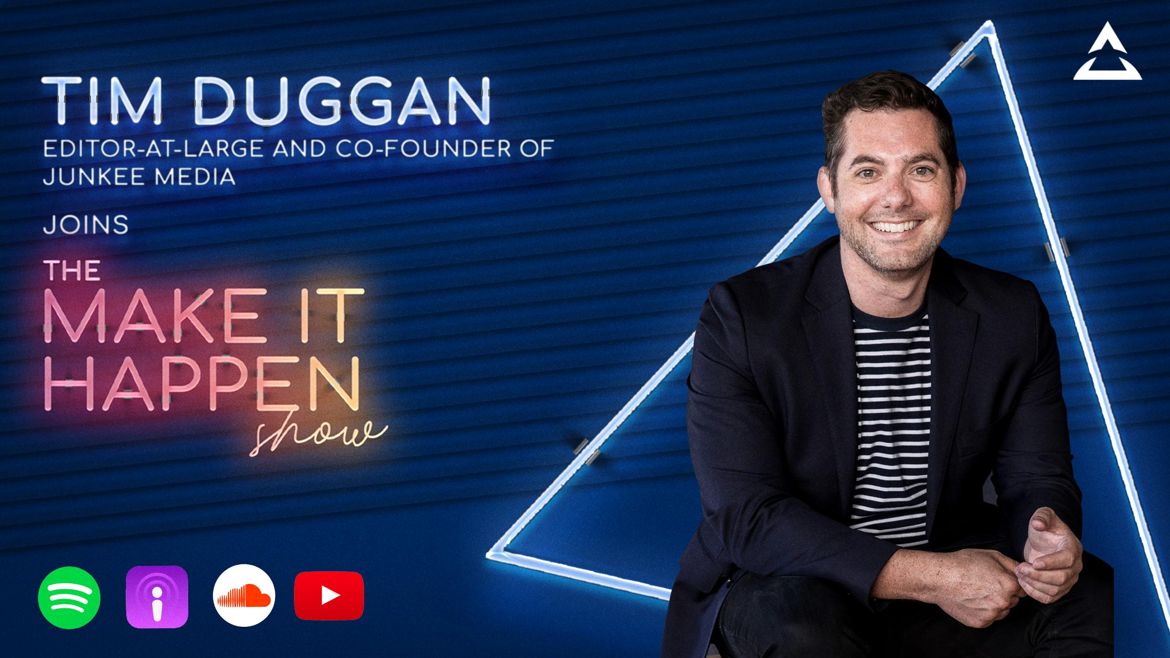 Tim Duggan on The Make It Happen Show podcast