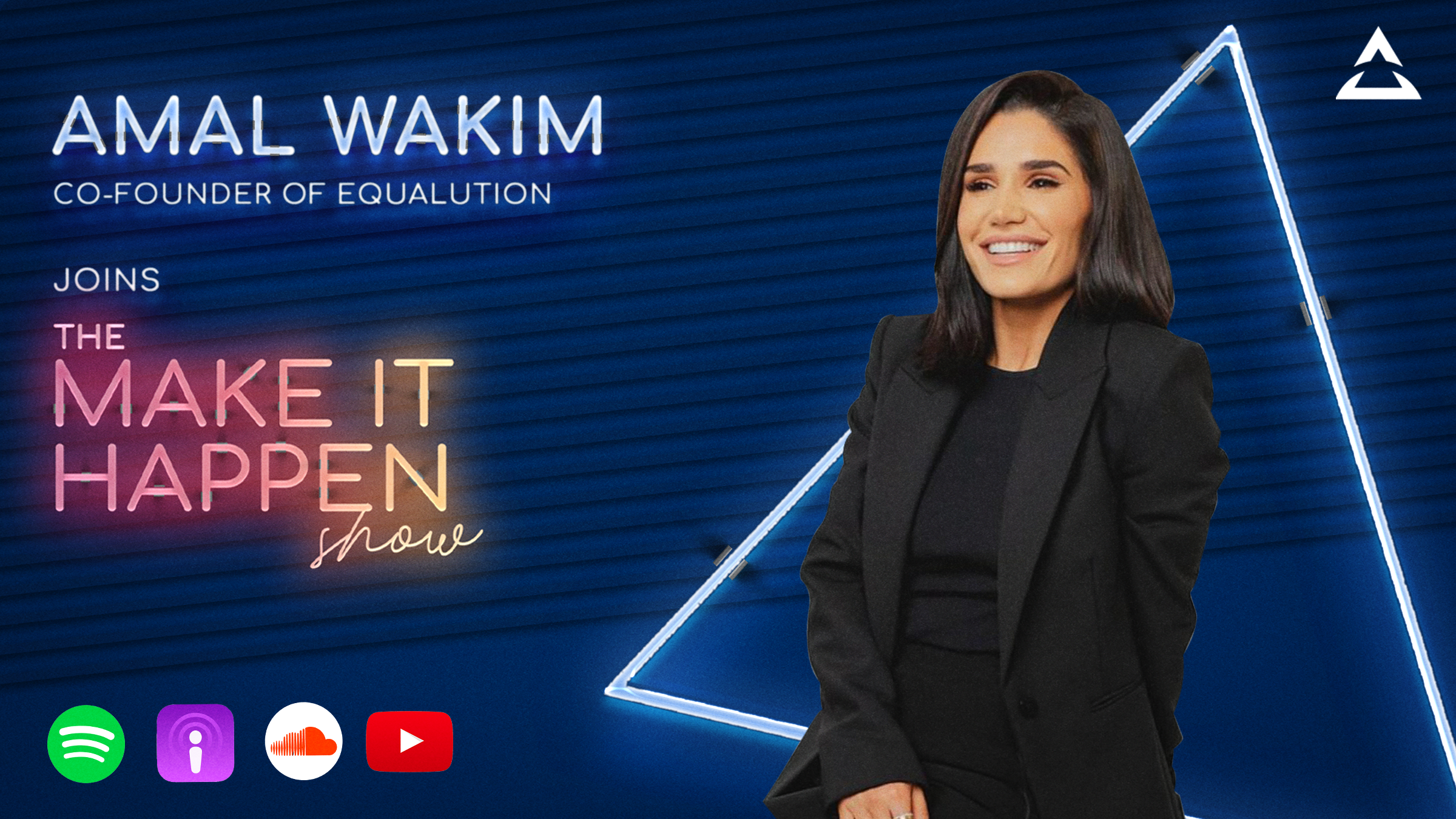 Amal Wakim joins The Make It Happen Show podcast
