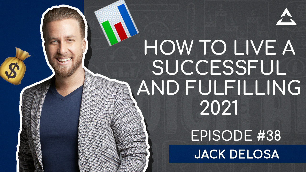 21 rules to live by in 2021 for an extraordinary life with Jack Delosa
