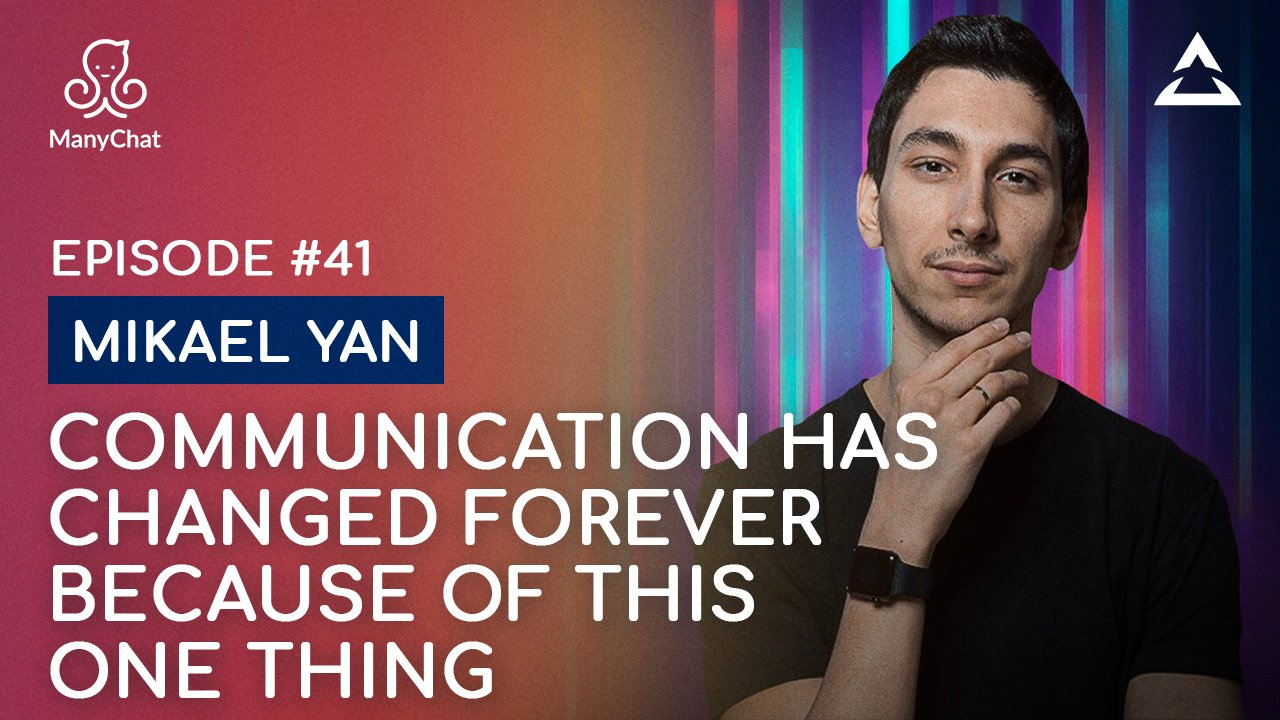 Mikael Yan — The future of communication for businesses with customers