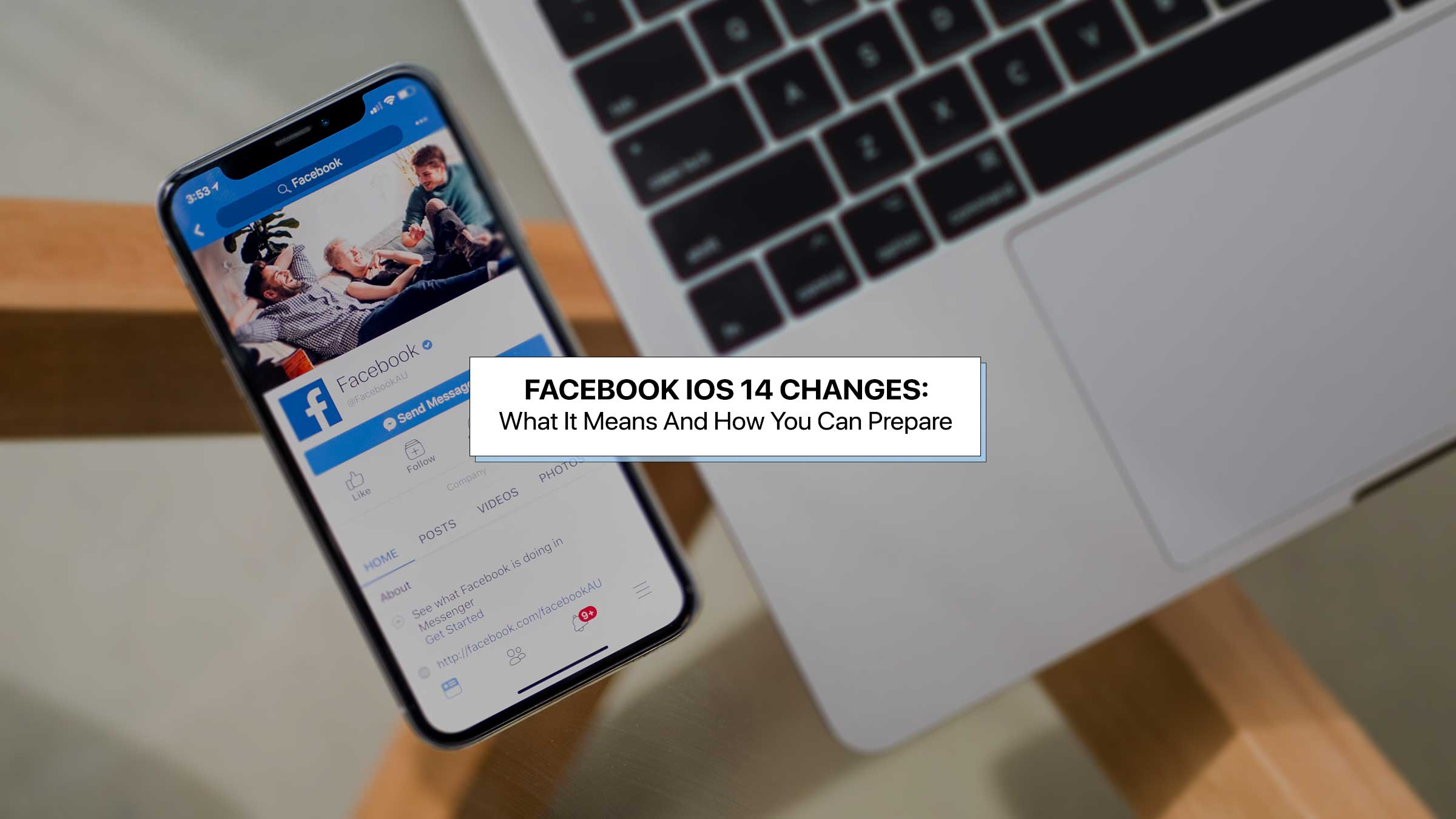 Facebook iOS 14 changes: What it means and how you can prepare