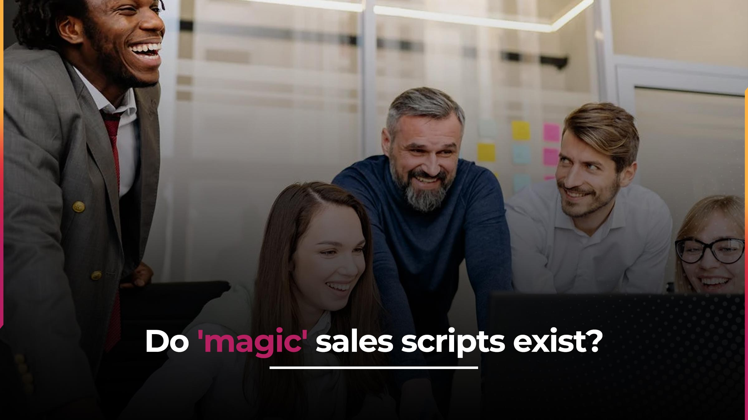 How To Establish Rapport With Sales Scripts That Work