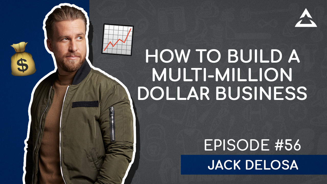 Learn how to build a multi-million dollar business with Jack Delosa