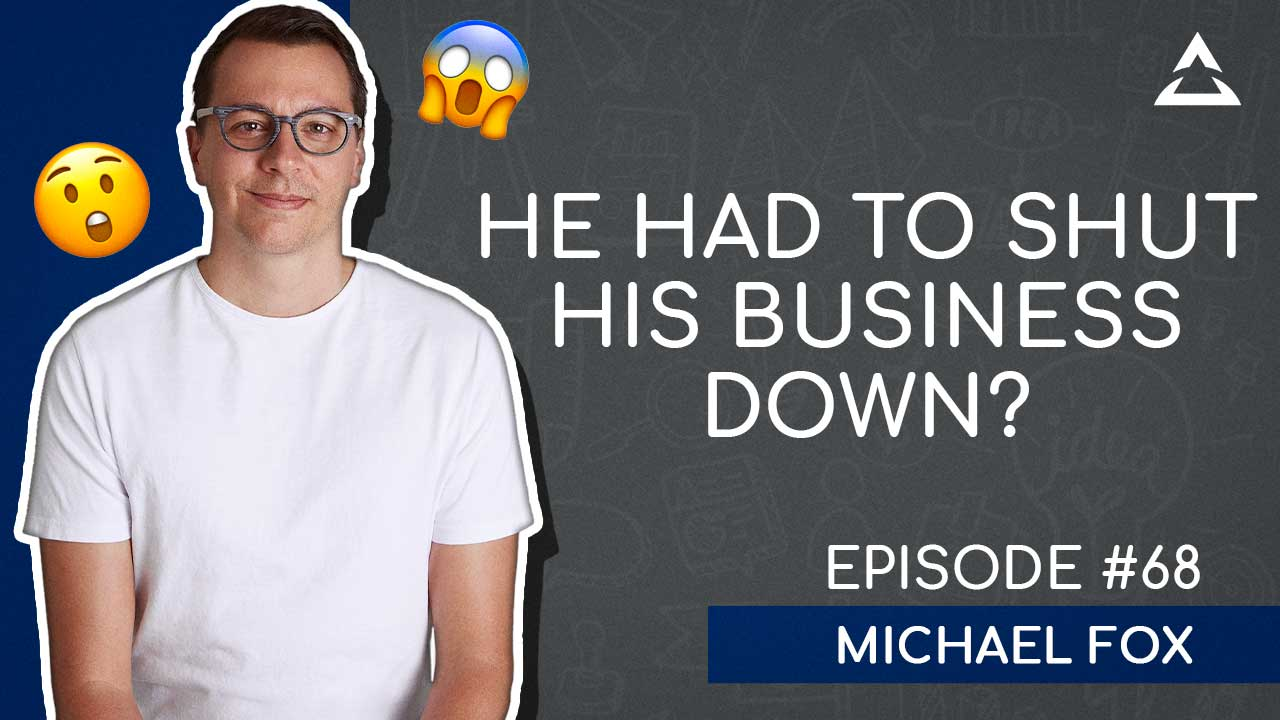 Biggest Lessons From Shutting Down A $12M Business with Michael Fox