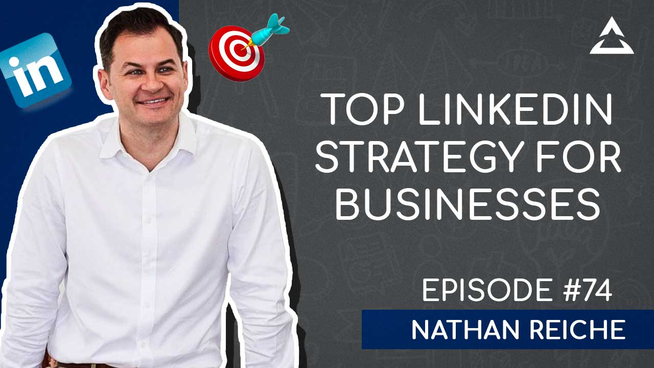 How to market your business on LinkedIn with Nathan Reiche