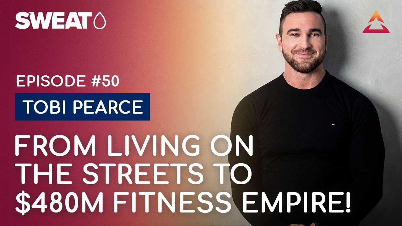 Tobi Pearce — Top lessons from $480M fitness empire entrepreneur